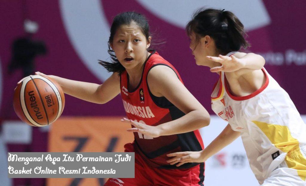 Menganal Apa Itu Permainan Judi Basket Online Resmi Indonesia