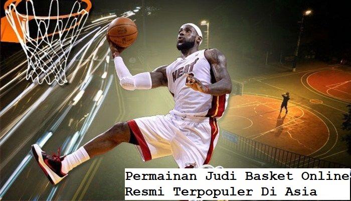 Permainan Judi Basket Online Resmi Terpopuler Di Asia